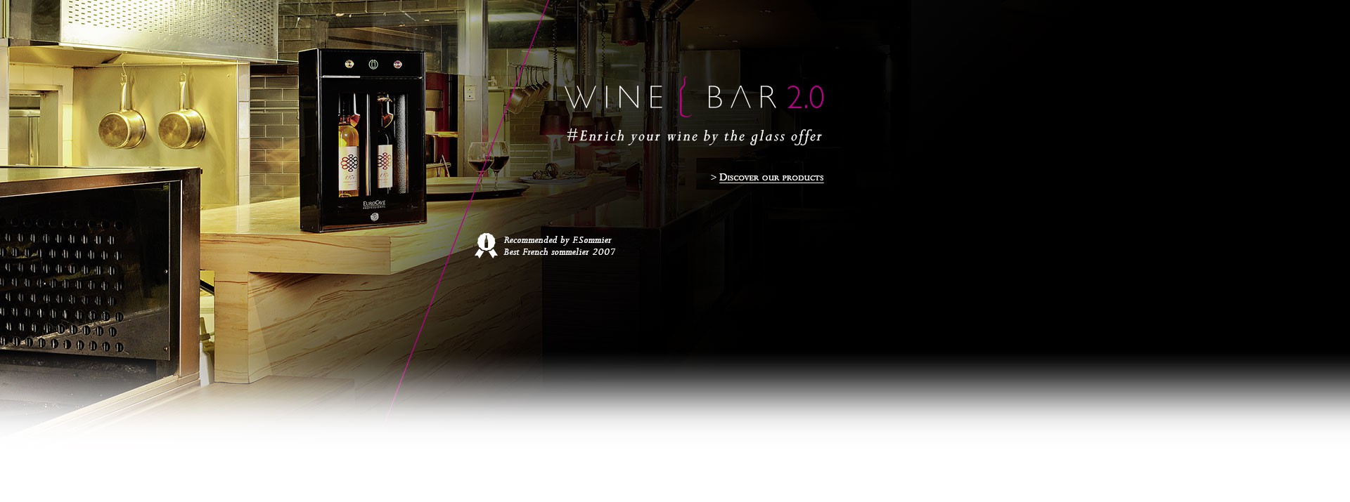The new 2 bottles wine by the glass serving system allowing to preserve open bottles and bring them to the correct serving temperature.